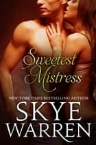 Sweetest Mistress ebook by Skye Warren