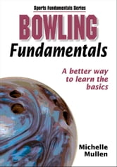 Bowling Fundamentals ebook by Human Kinetics, Michelle Mullen