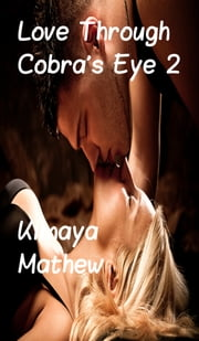 Love Through Cobra's Eye 2 ebook by Kimaya Mathew