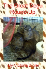 The Great Degu Round-Up ebook by Victoria Zigler