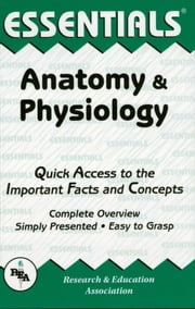 Anatomy and Physiology Essentials ebook by Jay M. Templin