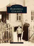 Barnwell County ebook by H. Jerry Morris
