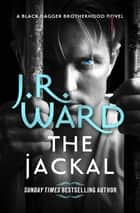The Jackal ebook by J. R. Ward