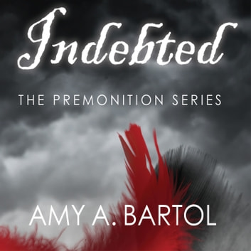 Indebted Audiobook By Amy A Bartol 9781452684178 Rakuten Kobo
