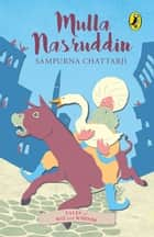 Mullah Nasruddin ebook by Sampurna Chattarji