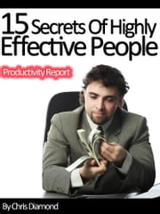 Wealth and Power: 15 Secrets of Highly Effective People In Business and Personal Life ebook by Chris Diamond