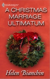 A Christmas Marriage Ultimatum ebook by Helen Bianchin