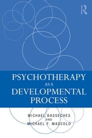 Psychotherapy as a Developmental Process ebook by Michael Basseches,Michael F. Mascolo