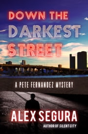 Down the Darkest Street ebook by Alex Segura