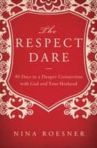 The Respect Dare ebook by Nina Roesner