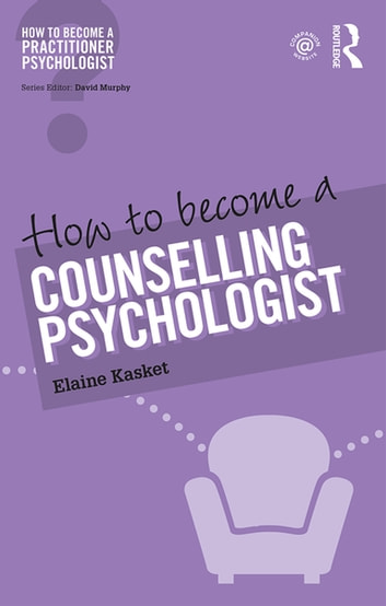 How to become a counselling psychologist ebook by elaine kasket how to become a counselling psychologist ebook by elaine kasket fandeluxe Choice Image