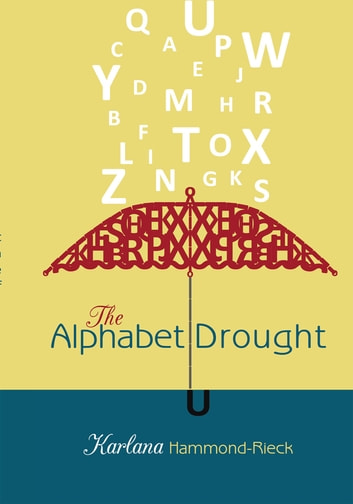 The Alphabet Drought ebook by Karlana Hammond-Rieck