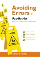 Avoiding Errors in Paediatrics ebook by Joseph E. Raine,Kate Williams,Jonathan Bonser