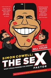 Simon Cowell: The Sex-Factor ebook by Bill Coles