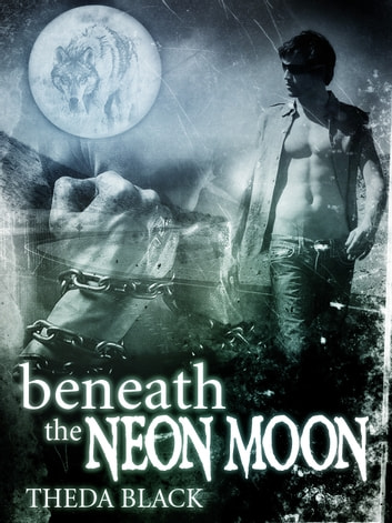 Beneath the Neon Moon ebook by Theda Black