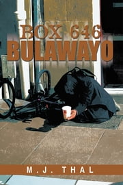 Box 646 Bulawayo ebook by M.J. Thal