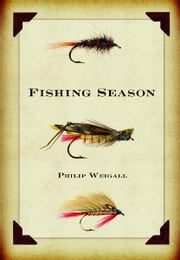 Fishing Season ebook by Philip Weigall