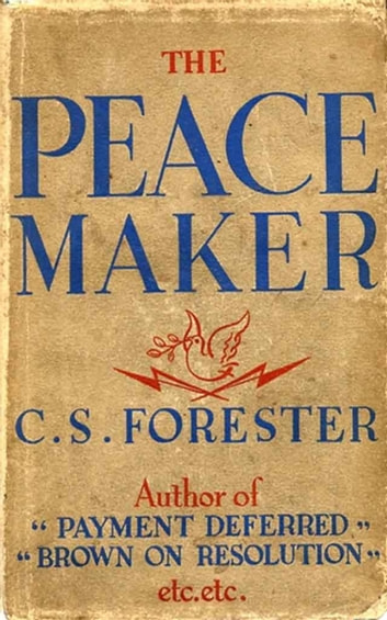 "The Peacemaker ebook by Cecil Scott ""C. S."" Forester"