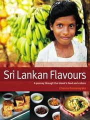 Sri Lankan Flavours ebook by Channa Dassanayaka
