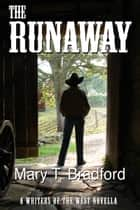 The Runaway ebook by Mary T Bradford