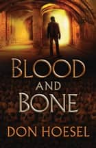 Blood and Bone (A Jack Hawthorne Adventure Book #3) ebook by Don Hoesel