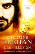 Dark Illusion eBook by Christine Feehan