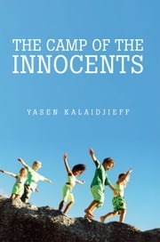The Camp of the Innocents ebook by Yasen Kalaidjieff