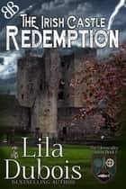 Redemption - The Irish Castle ebook by Lila Dubois