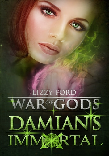Damian's Immortal (#3, War of Gods) ebook by Lizzy Ford