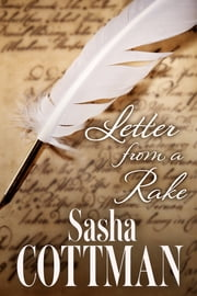 Letter From a Rake - Destiny Romance ebook by Sasha Cottman
