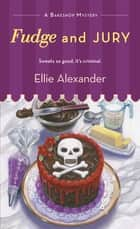 Fudge and Jury ebook by Ellie Alexander