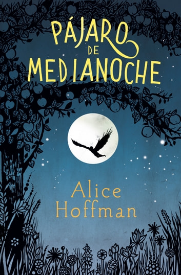 Pájaro de medianoche ebook by Alice Hoffman