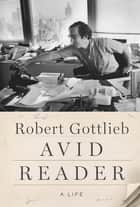 Avid Reader ebook by Robert Gottlieb