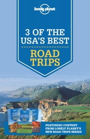 Lonely Planet 3 of The USA's Best Road Trips ebook by Lonely Planet