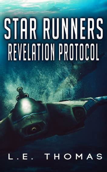 Star Runners: Revelation Protocol ebook by L.E. Thomas