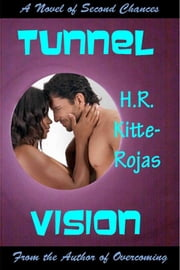Tunnel Vision ebook by H. R. Kitte-Rojas