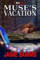 Muse's Vacation ebook by Jaime Samms