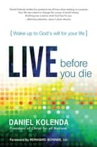 Live Before You Die ebook by Daniel Kolenda