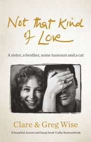 Not That Kind of Love ebook by Clare Wise, Greg Wise