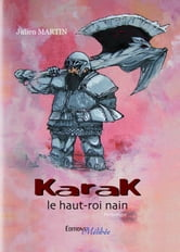 Karak, le haut-roi nain ebook by Julien Martin