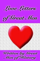 Love Letters of Great Men ebook by Great Men of History,