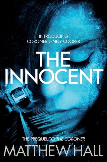The Innocent - A Coroner Jenny Cooper Crime Short ebook by Matthew Hall