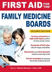 First Aid for the Family Medicine Boards, Second Edition ebook by Tao Le,Michael Mendoza,Diana Coffa
