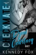 Checkmate Duet Series, #2 (Drew & Courtney) ebook by Kennedy Fox