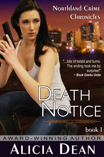 Death Notice (The Northland Crime Chronicles, Book 1) ebook by Alicia Dean