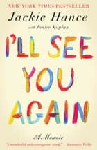 I'll See You Again ebook by Jackie Hance, Janice Kaplan
