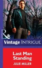 Last Man Standing (Mills & Boon Intrigue) (The Taylor Clan, Book 6) ebook by Julie Miller