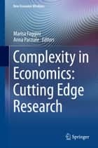 Complexity in Economics: Cutting Edge Research ebook by