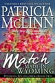 Match Made In Wyoming, Wyoming Wildflowers Series - Book 3 ebook by Patricia McLinn