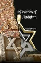 Mysteries of Judaism ebook by Israel Drazin